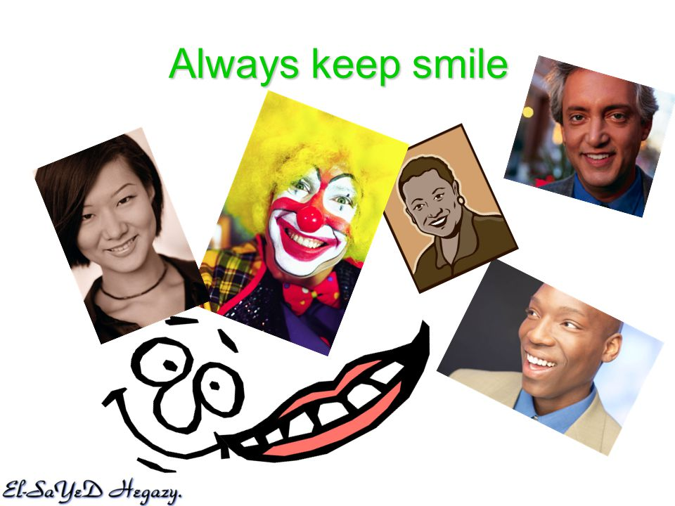 Always keep smile