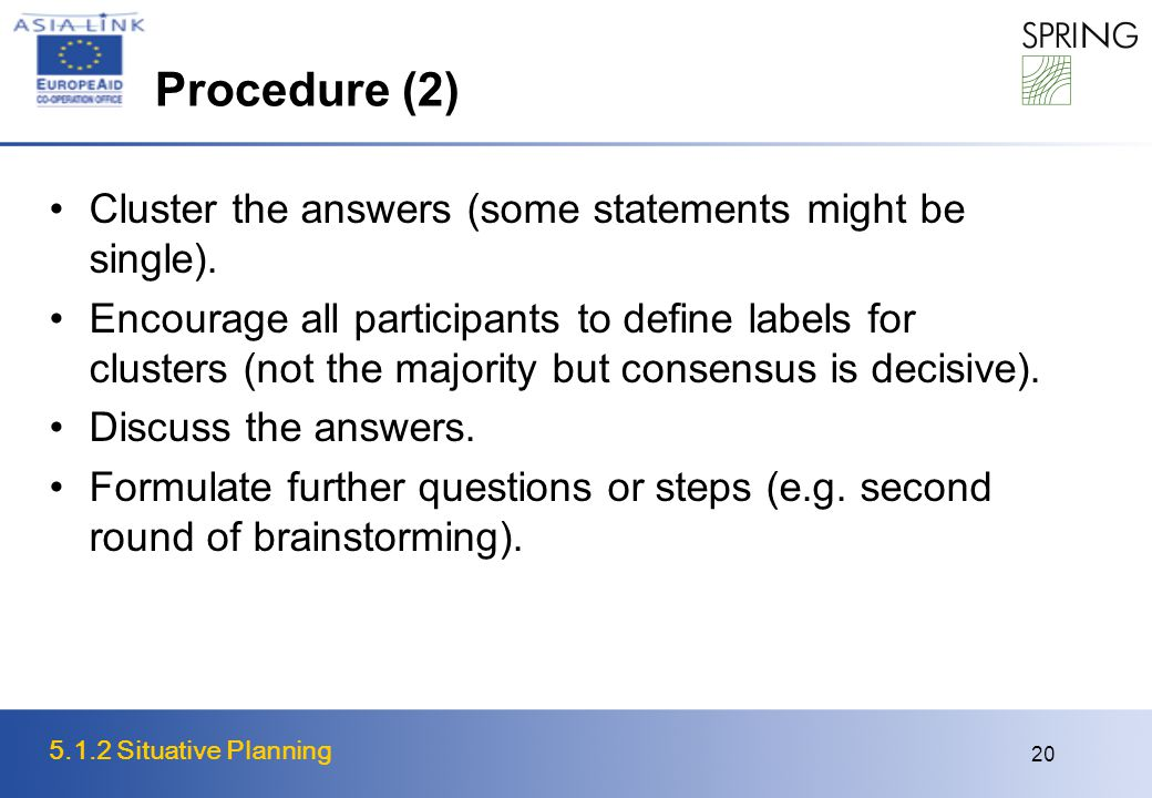 5.1.2 Situative Planning 20 Procedure (2) Cluster the answers (some statements might be single).