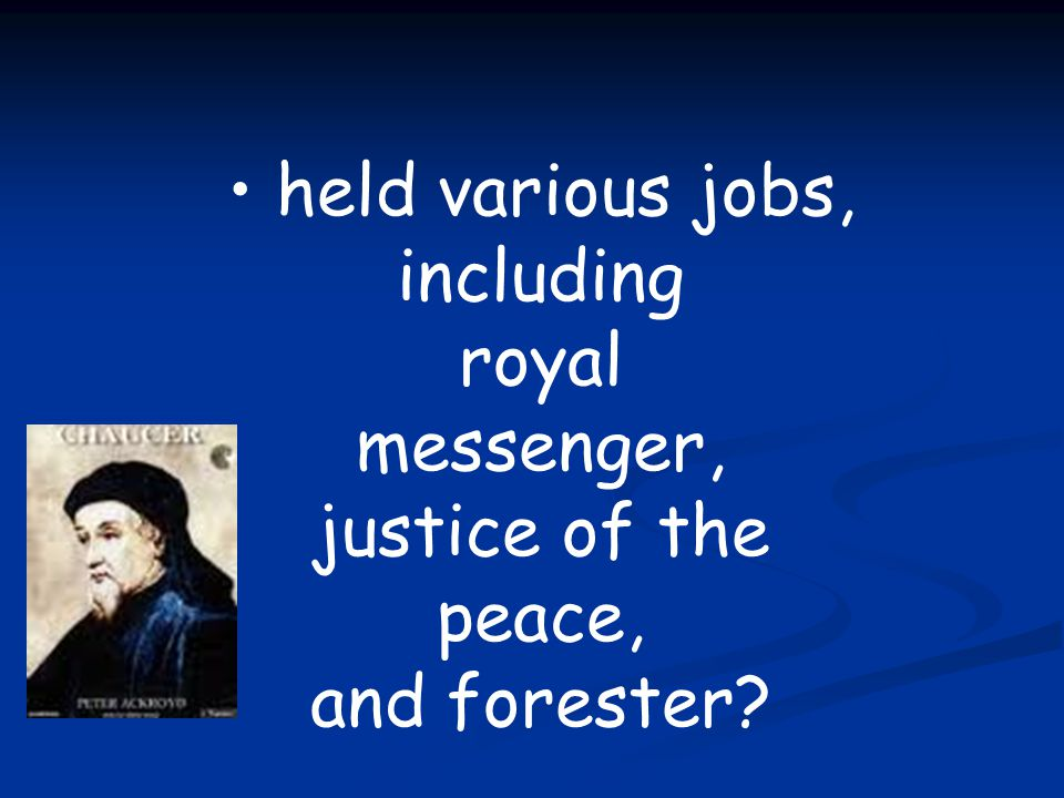 held various jobs, including royal messenger, justice of the peace, and forester?