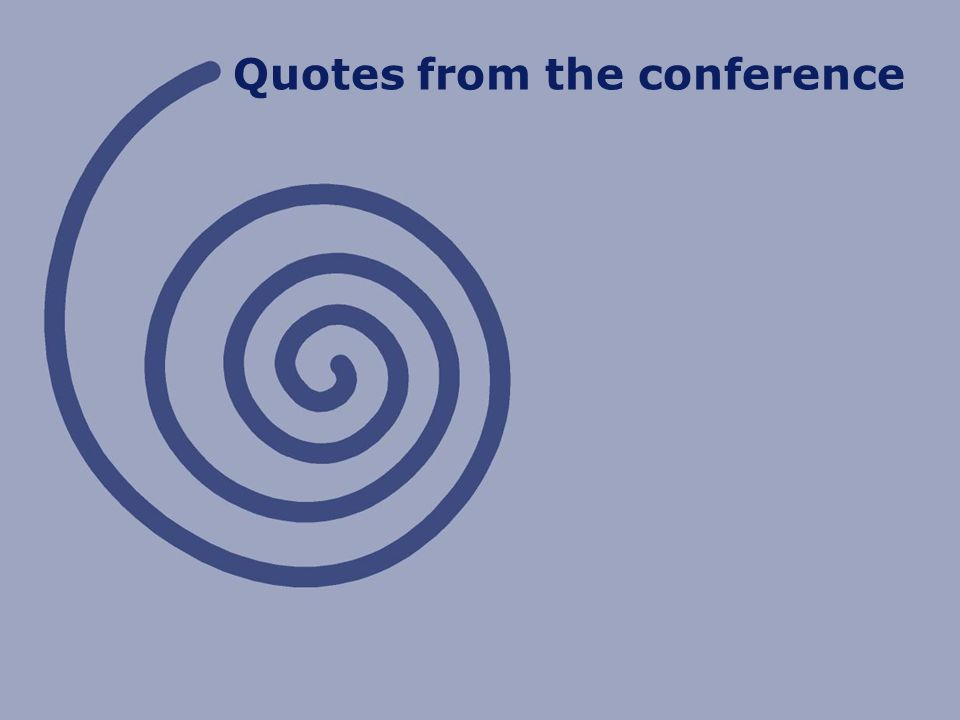 Quotes from the conference
