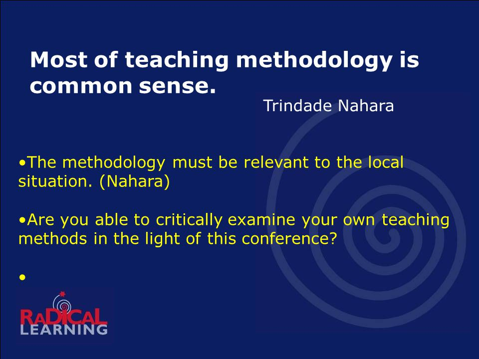 Most of teaching methodology is common sense.