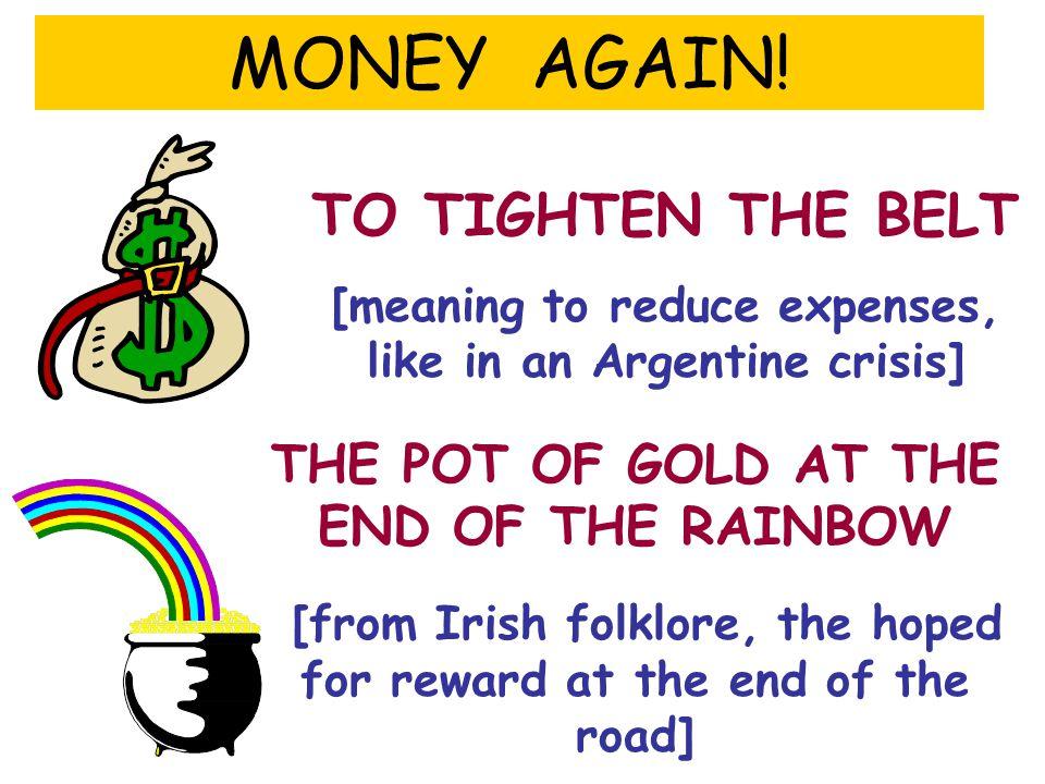 MONEY, ALWAYS MONEY Of course.