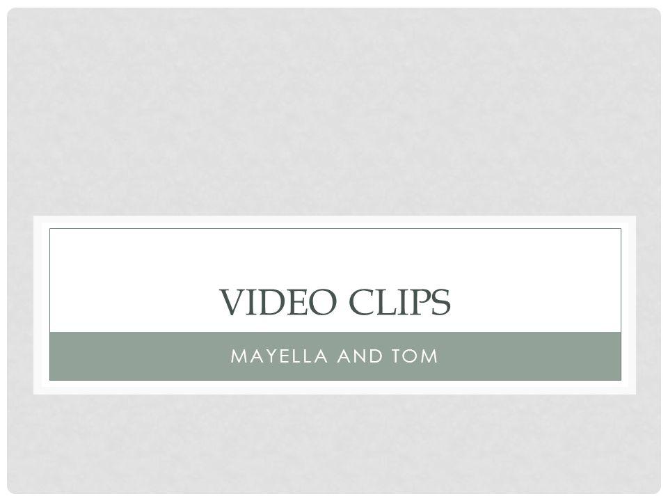 VIDEO CLIPS MAYELLA AND TOM