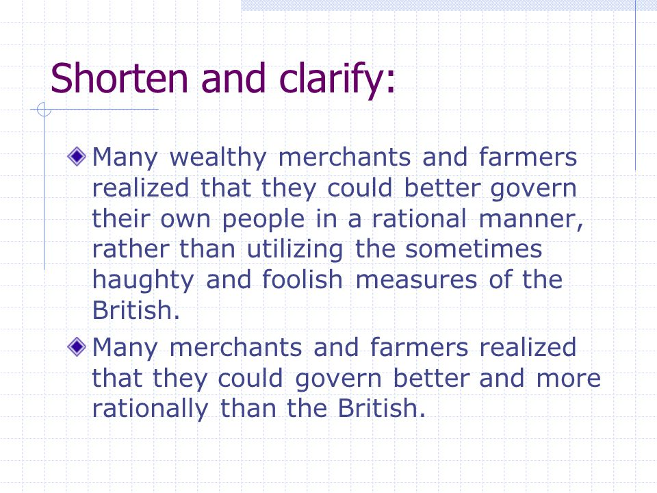 Shorten and clarify: Many wealthy merchants and farmers realized that they could better govern their own people in a rational manner, rather than util