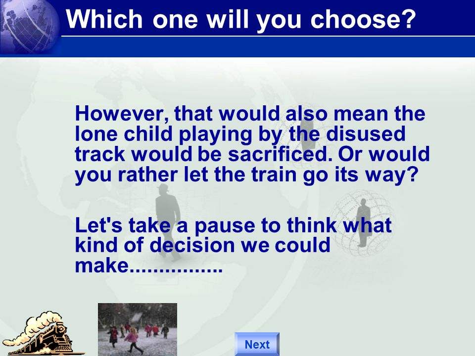 Which one will you choose.Analyse the situation………….