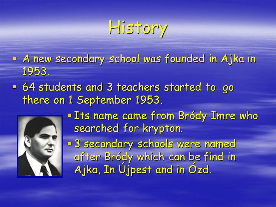 History  A new secondary school was founded in Ajka in 1953.