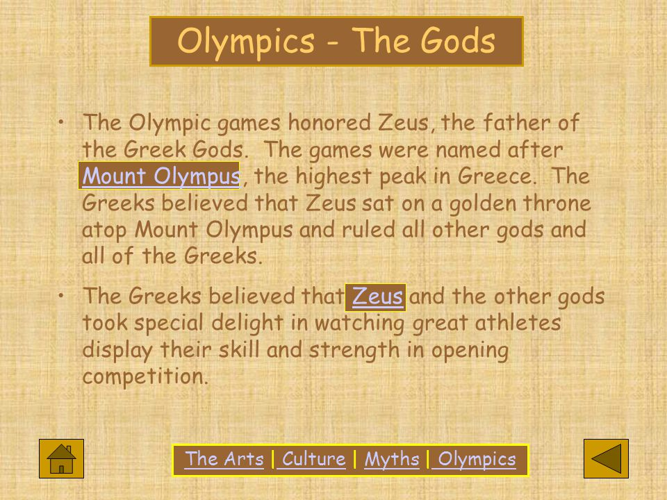 The Olympic games honored Zeus, the father of the Greek Gods.