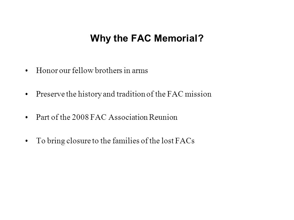 Why the FAC Memorial.