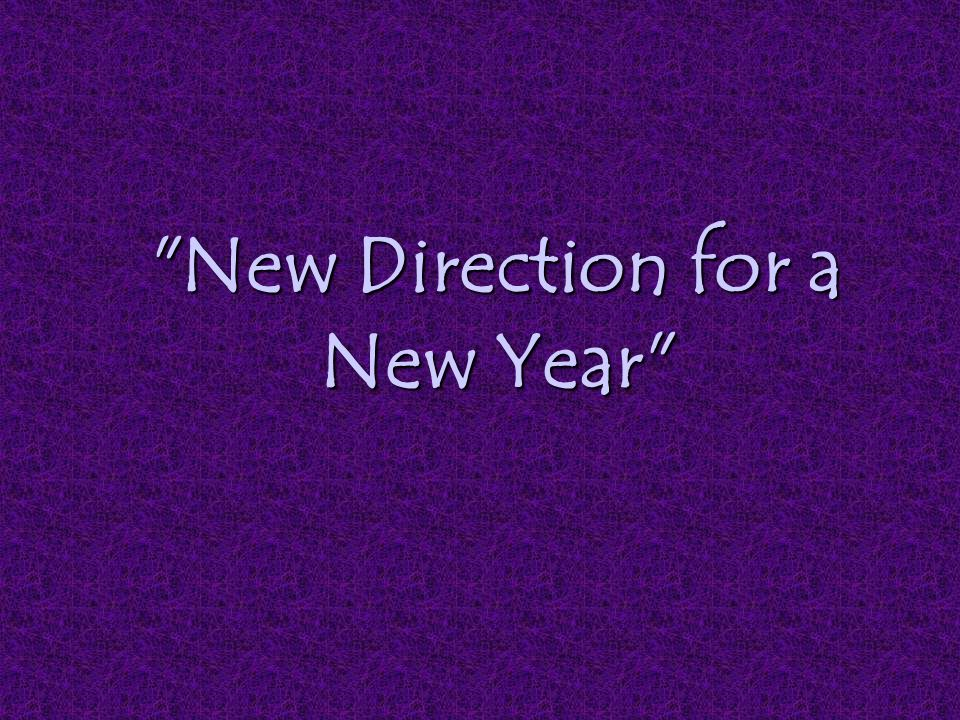 New Direction for a New Year