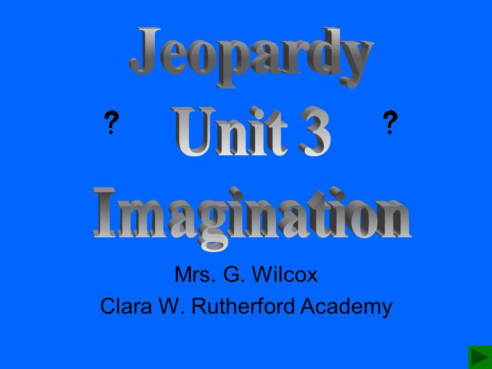 Mrs. G. Wilcox Clara W. Rutherford Academy