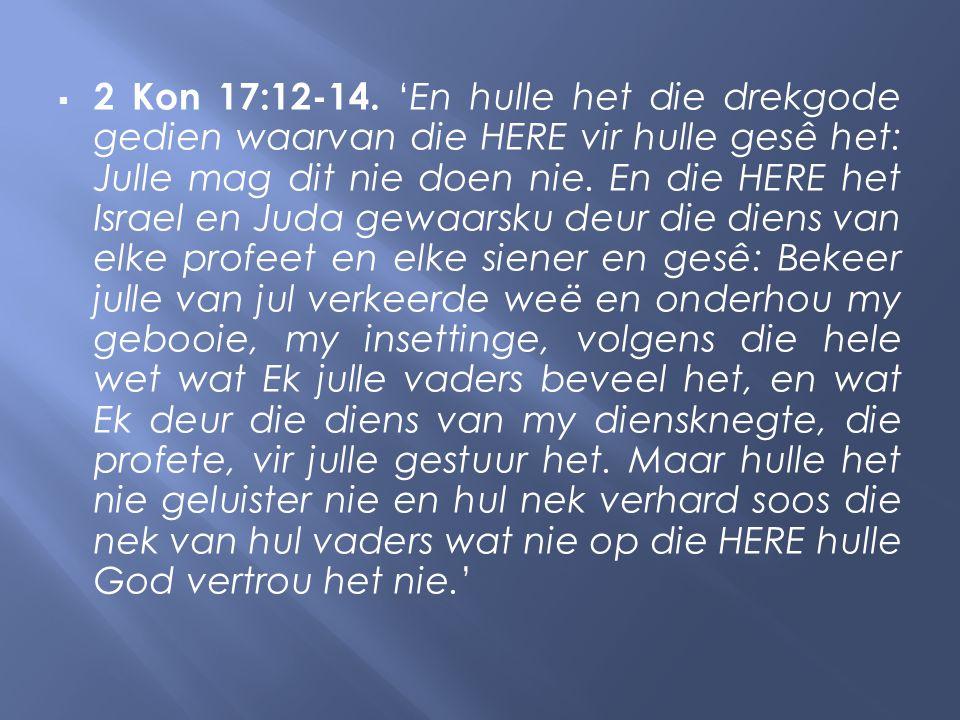  2 Kon 17:12-14.