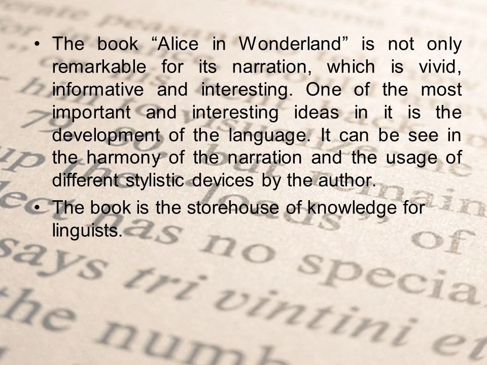 To find some examples of lexical stylistic devices in the book Alice's Adventures in Wonderland as our proof to the usefulness of the book for linguists.