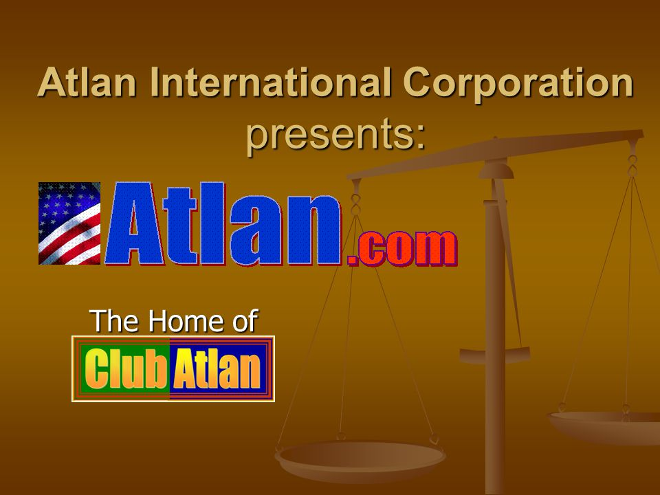 Atlan International Corporation presents: The Home of