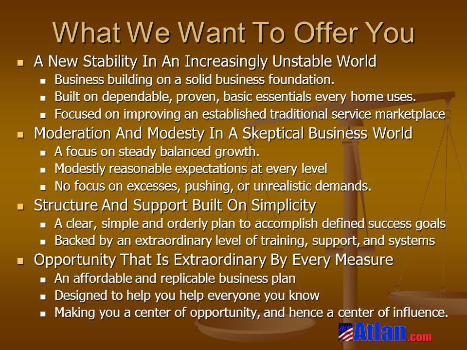 What We Want To Offer You A New Stability In An Increasingly Unstable World A New Stability In An Increasingly Unstable World Business building on a solid business foundation.