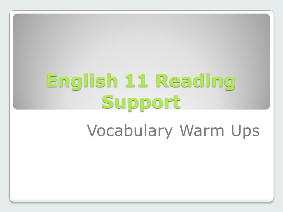 English 11 Reading Support Vocabulary Warm Ups