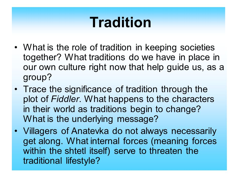 Tradition What is the role of tradition in keeping societies together.