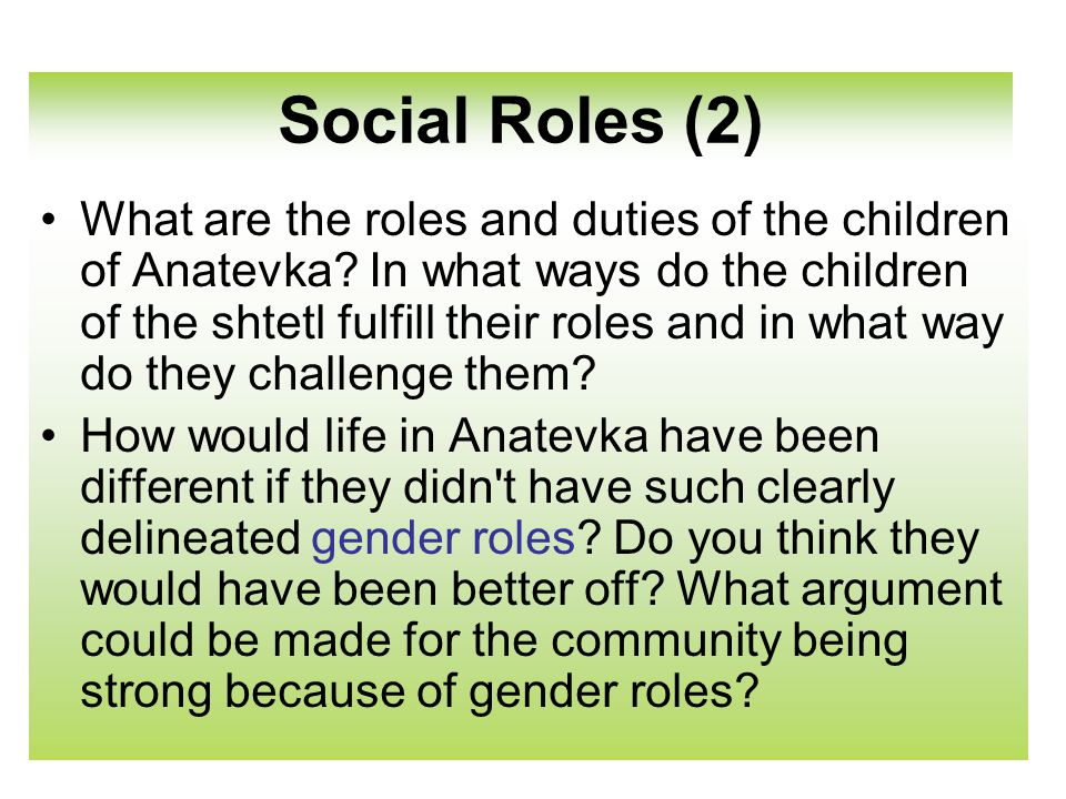 Social Roles (2) What are the roles and duties of the children of Anatevka.