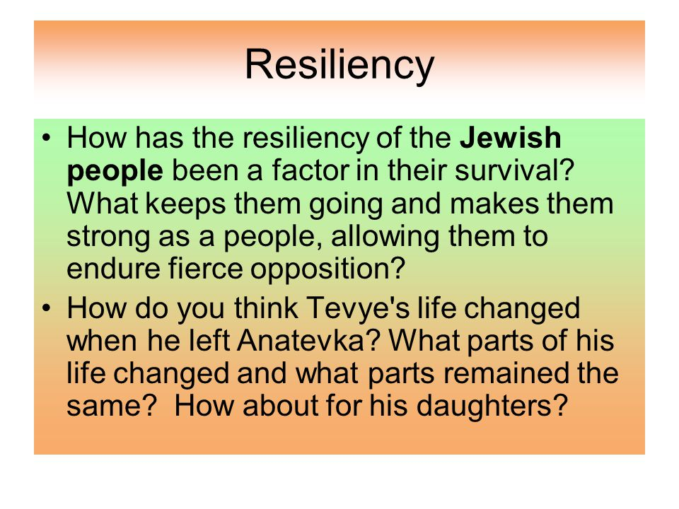 Resiliency How has the resiliency of the Jewish people been a factor in their survival.