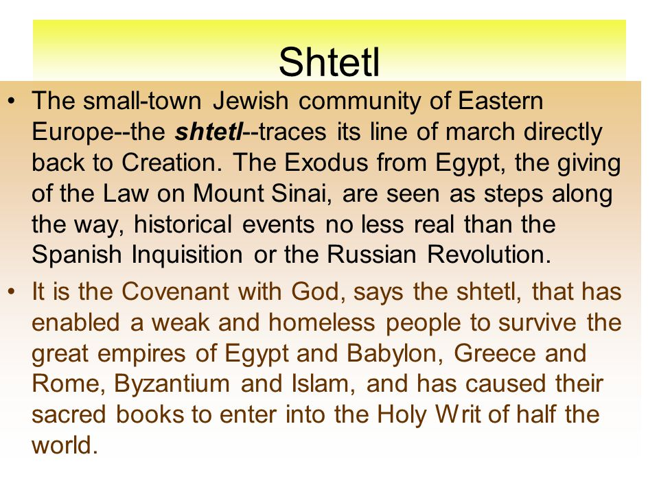 Shtetl The small-town Jewish community of Eastern Europe--the shtetl--traces its line of march directly back to Creation.