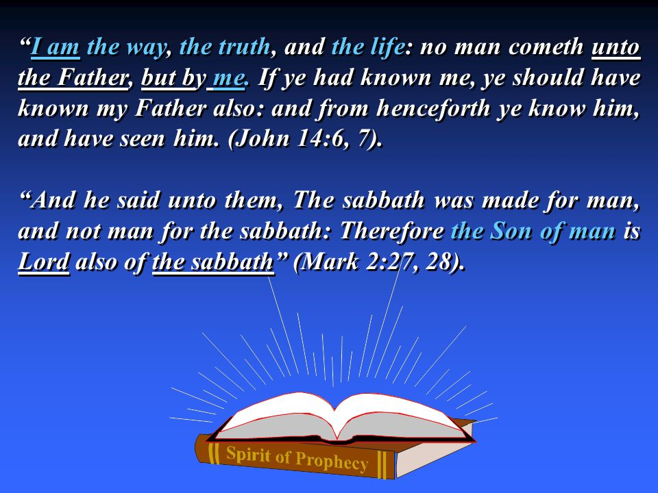 I am the way, the truth, and the life: no man cometh unto the Father, but by me.