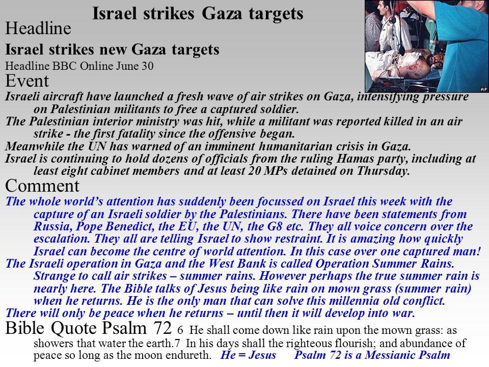 Israel strikes Gaza targets Headline Israel strikes new Gaza targets Headline BBC Online June 30 Event Israeli aircraft have launched a fresh wave of