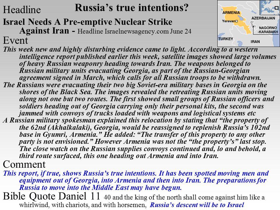 Russia's true intentions? Headline Israel Needs A Pre-emptive Nuclear Strike Against Iran - Headline Israelnewsagency.com June 24 Event This week new
