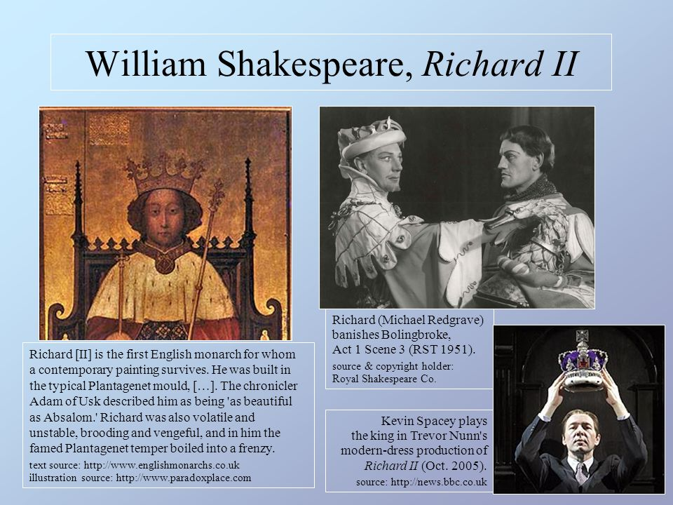 Richard II – 1 KING RICHARD QU 28 Discomfortable cousin, knowest thou not That when the searching eye of heaven is hid Behind the globe, that lights the lower world, Then thieves and robbers range abroad unseen In murders and in outrage boldly here; But when from under this terrestrial ball He fires the proud tops of the eastern pines, And darts his light through every guilty hole, Then murders, treasons, and detested sins – The cloak of night being plucked from off their backs – Stand bare and naked, trembling at themselves.