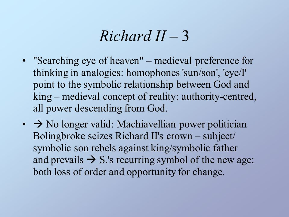 Richard II – 4 QU 29 Enter Gardeners, one the master, the other two his men But stay, here come the gardeners.