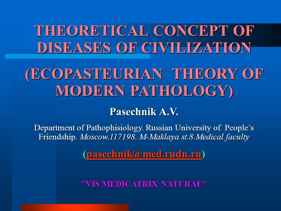 THEORETICAL CONCEPT OF DISEASES OF CIVILIZATION Vis Medicatrix Naturae: The Healing Power of Nature, contraria sunt comlementaria