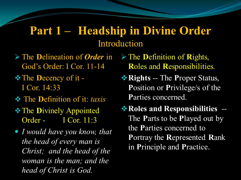 Part 1 – Headship in Divine Order Introduction  The Delineation of Order in God's Order: I Cor.