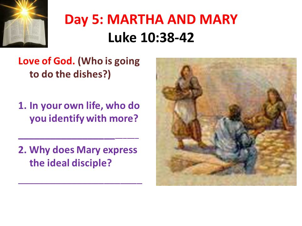 Day 5: MARTHA AND MARY Luke 10:38-42 Love of God.