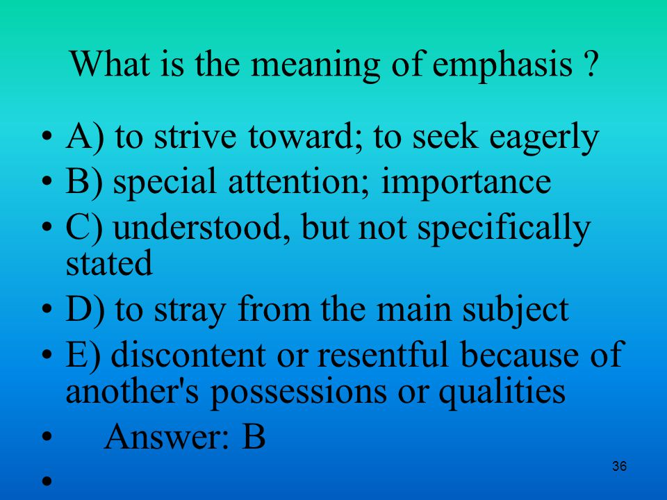 36 What is the meaning of emphasis .