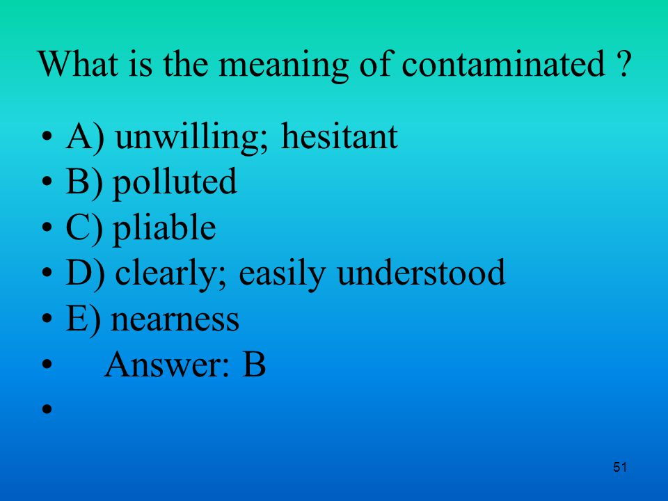 51 What is the meaning of contaminated .