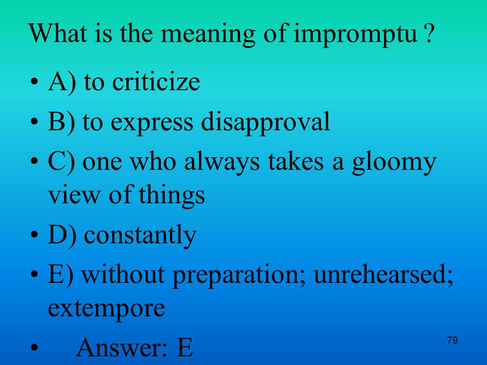 79 What is the meaning of impromptu .