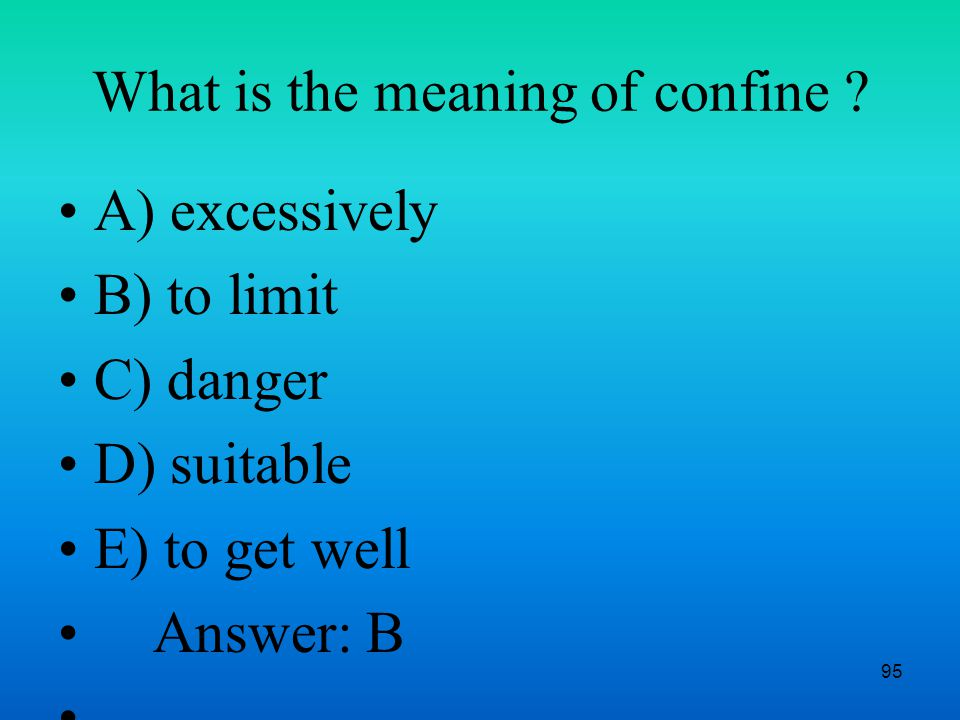 95 What is the meaning of confine .