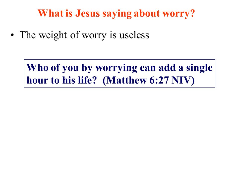 What is Jesus saying about worry.