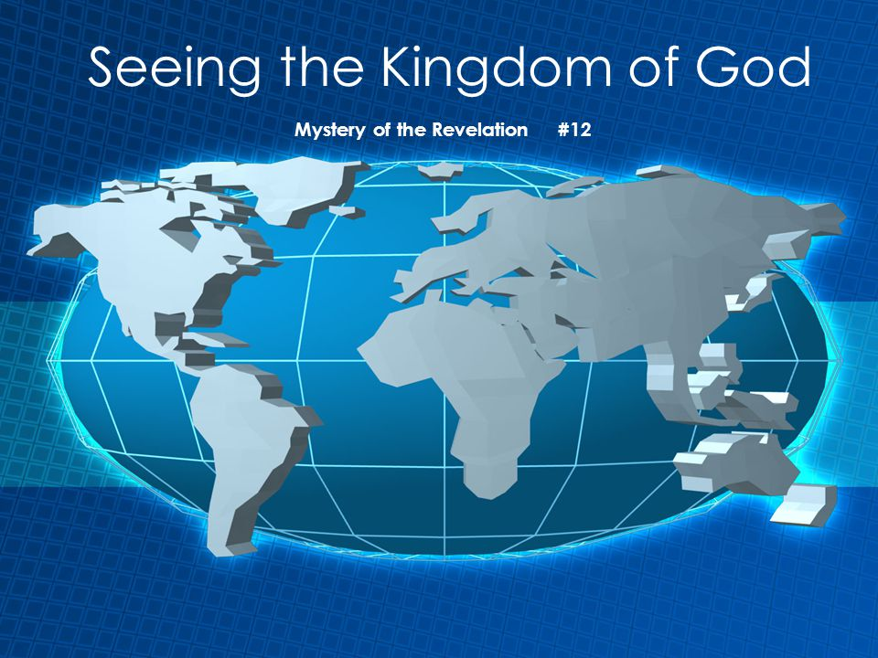 Seeing the Kingdom of God Mystery of the Revelation #12