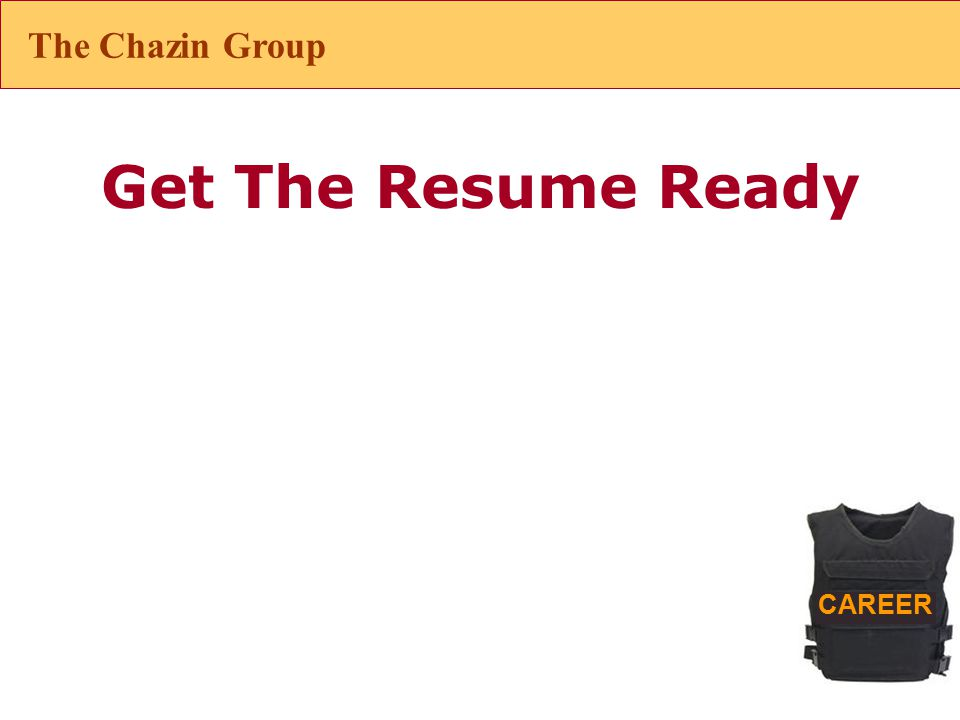 CAREER Get The Resume Ready The Chazin Group