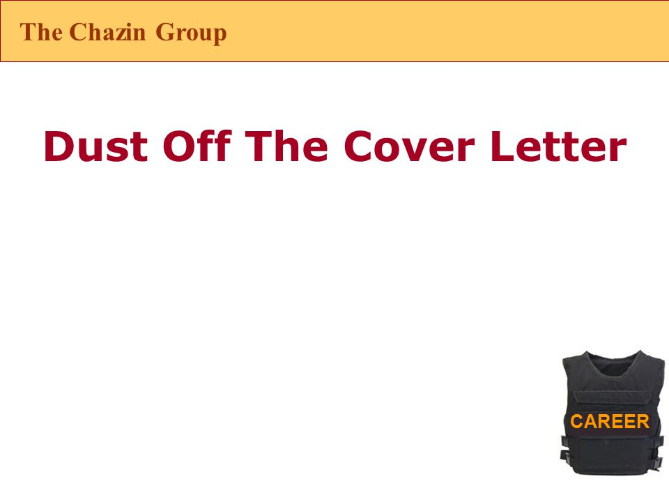 CAREER Dust Off The Cover Letter The Chazin Group