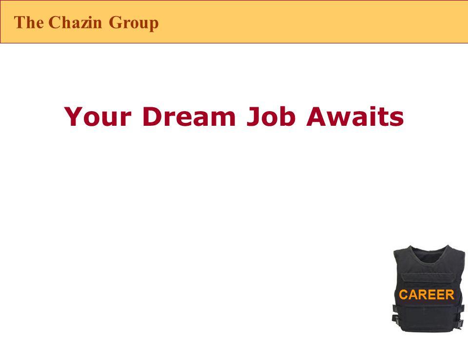 CAREER Your Dream Job Awaits The Chazin Group