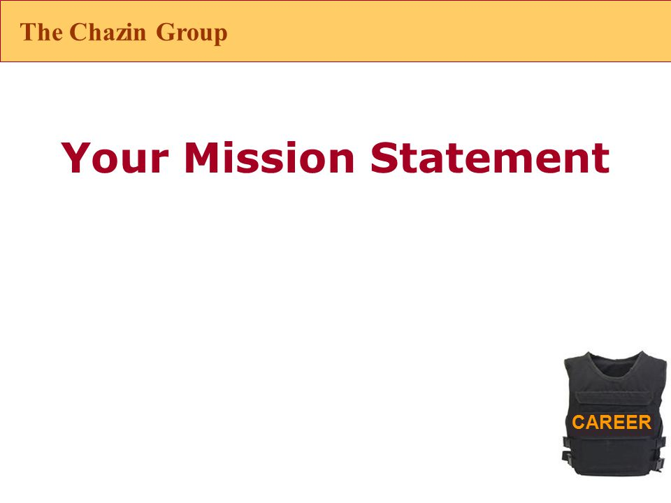 CAREER Your Mission Statement The Chazin Group