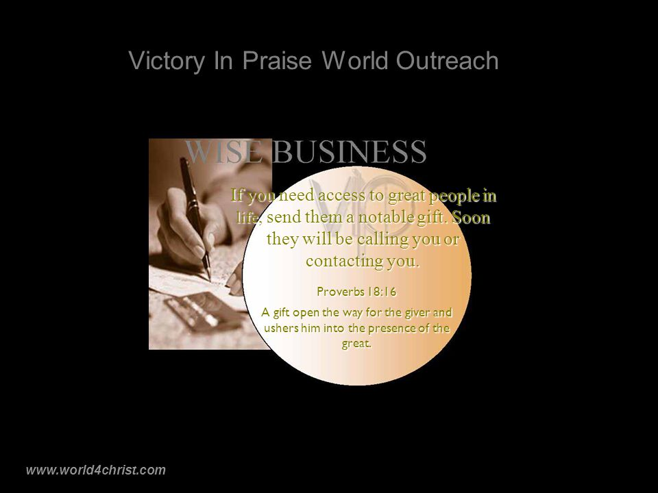 www.world4christ.com Victory In Praise World Outreach If you need access to great people in life, send them a notable gift.