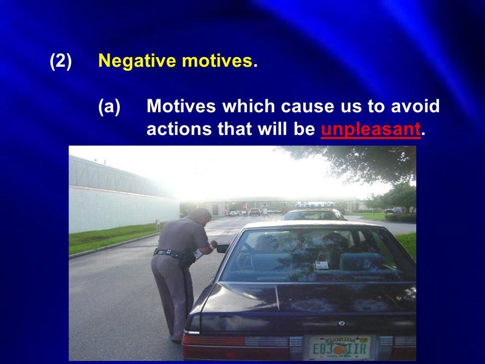 (2) Negative motives. (a) Motives which cause us to avoid actions that will be unpleasant.