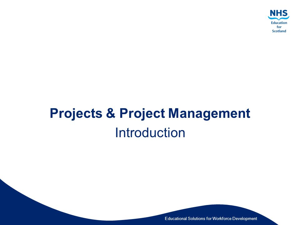 Educational Solutions for Workforce Development Projects & Project Management Introduction