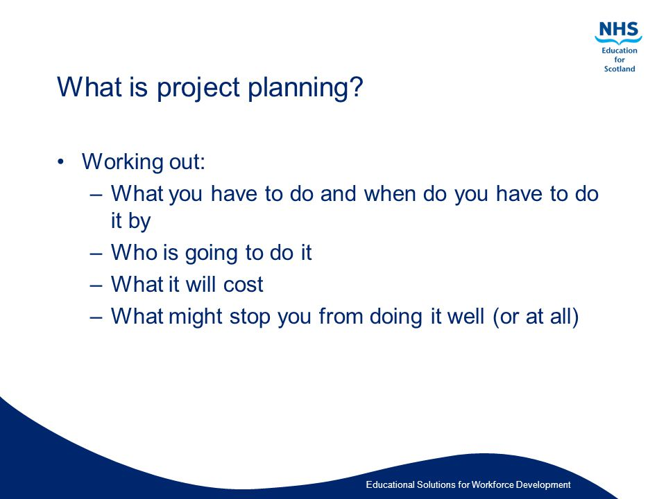 Educational Solutions for Workforce Development What is project planning.