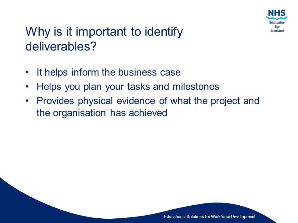 Educational Solutions for Workforce Development Why is it important to identify deliverables.
