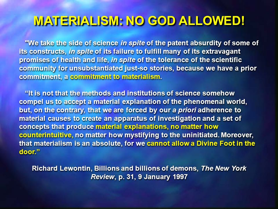 MATERIALISM: NO GOD ALLOWED.
