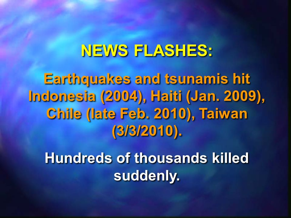 NEWS FLASHES: Earthquakes and tsunamis hit Indonesia (2004), Haiti (Jan.