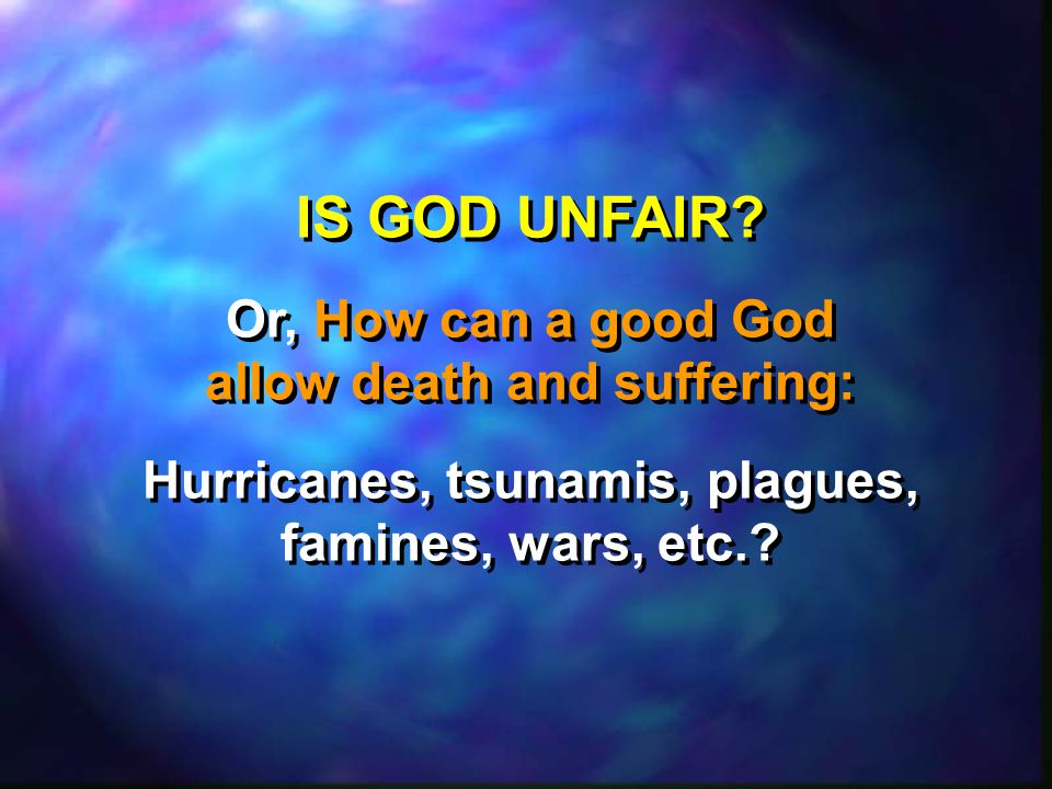 IS GOD UNFAIR.