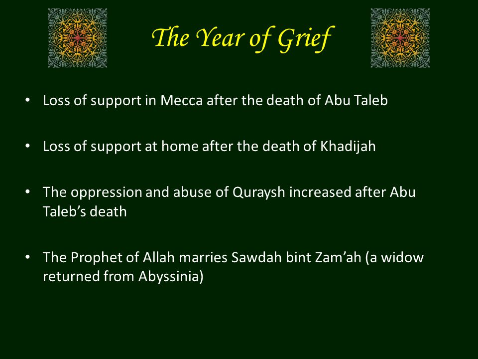 The Year of Grief Al-Ta'if The Da'wah in Mecca seemed to reach a dead end.